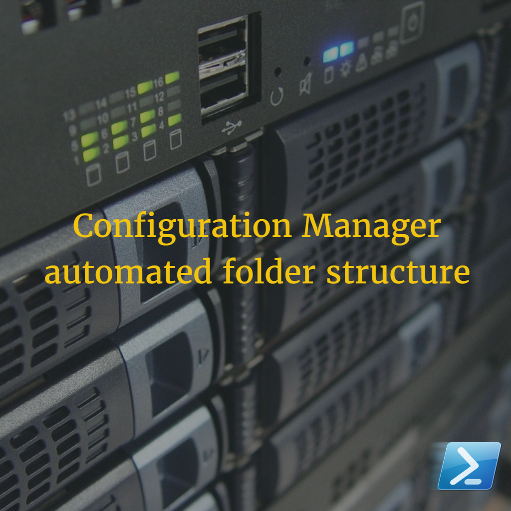 Automated creation of a default Configuration Manager folder structure